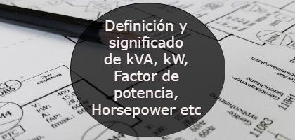 Definicin y significado de kVA kW Factor de potencia Horsepower etc 420x200-min