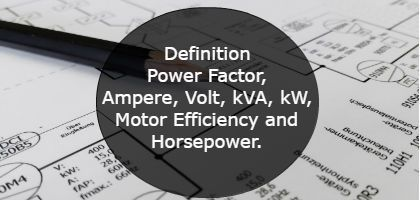 Definition Power Factor Ampere Volt kVA kW Motor Efficiency and Horsepower-min
