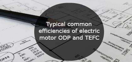 Typical common efficiencies of electric motor ODP and TEFC-min