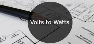 Volts to Watts