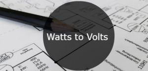 Watts to Volts