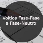 Voltios Fase-Fase a Fase-Neutro