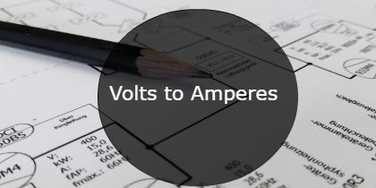 Volts to Amperes - Calculator