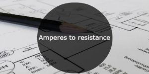 Amperes to resistance