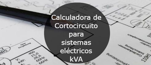 Calculadora de Cortocircuito para sistemas electricos kva